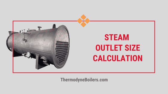 Steam Outlet Size Calculation